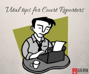 Tips for Court Reporters
