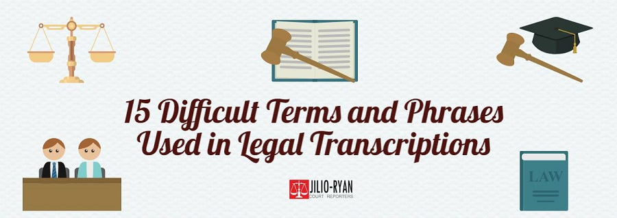 15 Difficult Terms in Legal Transcription