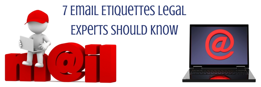 7 Email Etiquettes Legal Experts Should Know