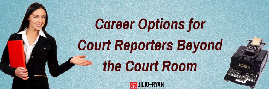 Career options for Court Reporters