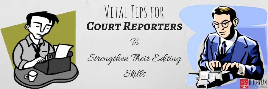 Vital Tips for Court reporters