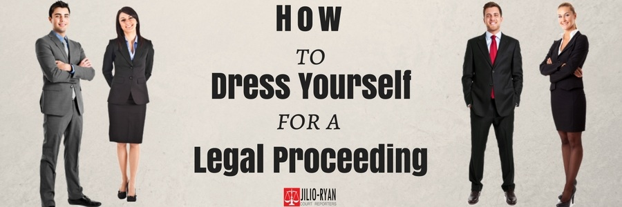 Dress Yourself for a Legal Proceeding