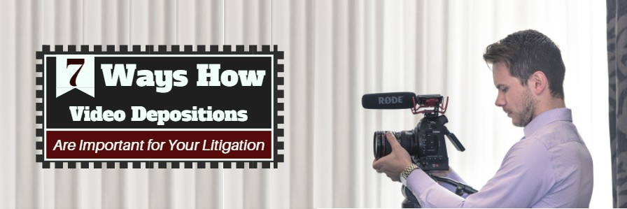 Video Depositions Are Important for Your Litigation