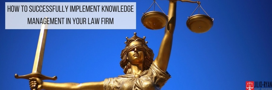 How to Successfully Implement Knowledge Management in Your Law Firm