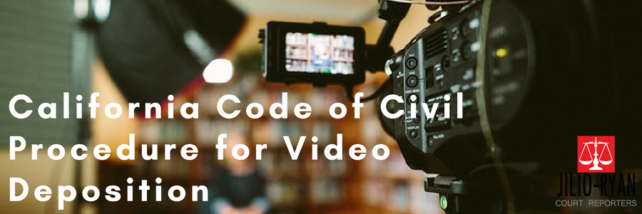 California Code of Civil Procedure for Video Deposition