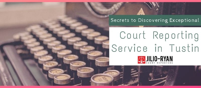 court reporting services in Tustin
