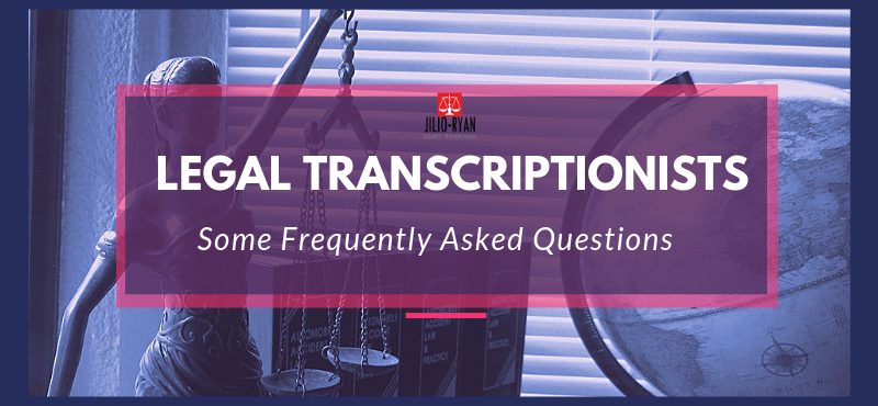 FAQ : Legal Transcription