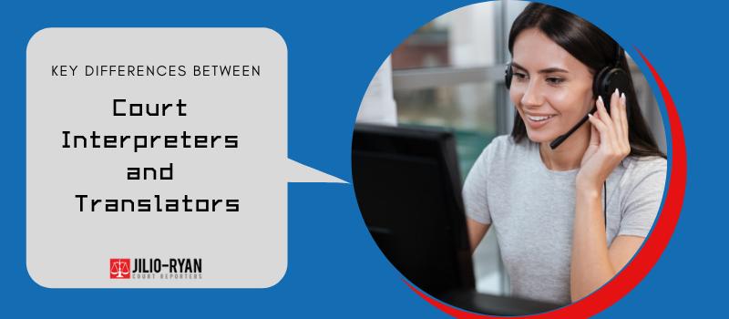Differences Between Court Interpreters and Translators