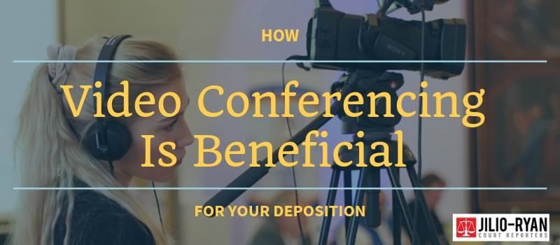 Video Conferencing Is Beneficial for Your Deposition