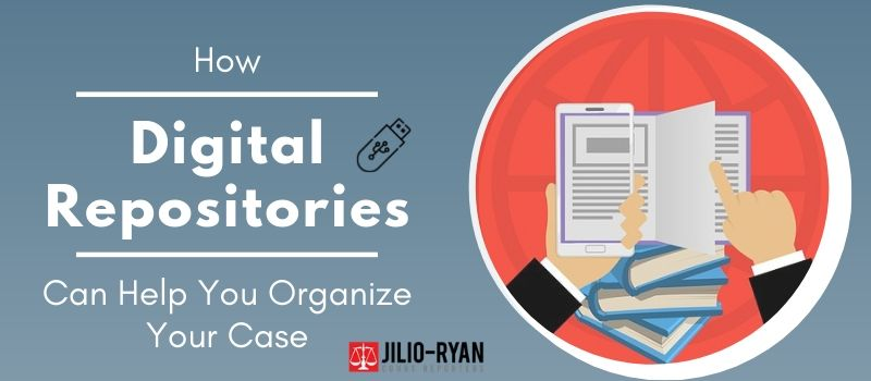 Digital Repositories Can Help You Organize Your Case