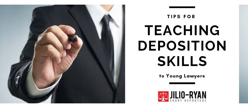 Tips for Teaching Deposition Skills to Young Lawyers